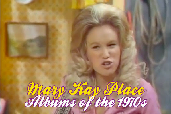 Mary Kay Place Albums in the seventies