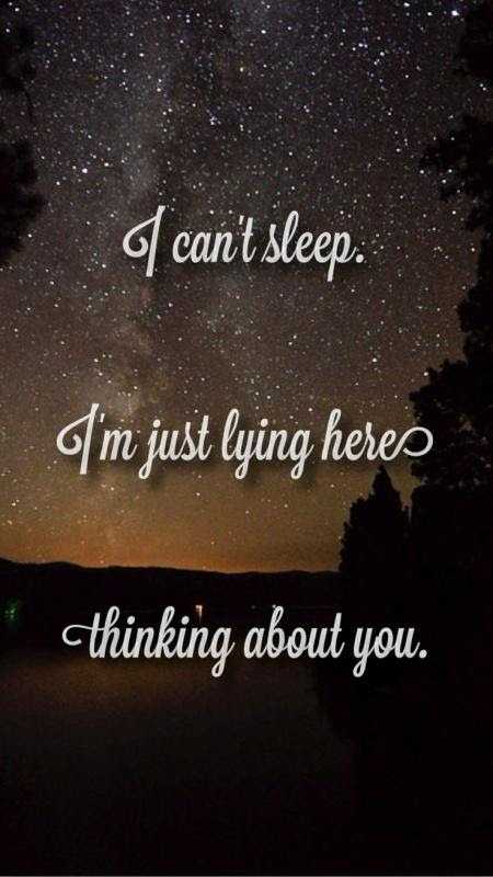 I Cant Sleep Im Just Lying Here Thinking About You Picture Quotes