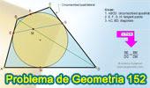 Problema de Geometría 152. Cuadrilátero Circunscrito, Diagonal, Puntos de tangencia, Cuerda, Proporciones.
