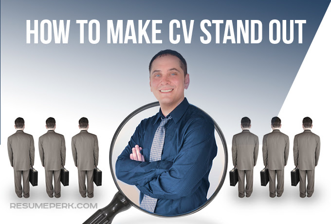 How To Make My Cv Stand Out Professional Tips Resumeperkcom