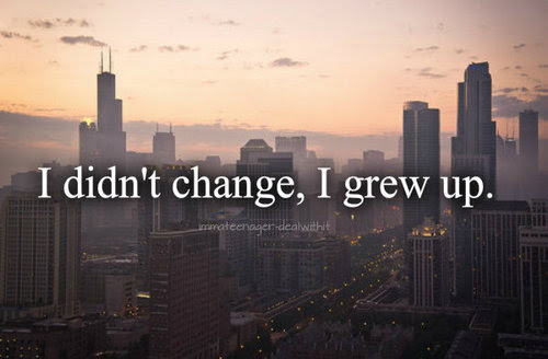 I Didnt Change I Grew Up Mistake Quote Quotespicturescom