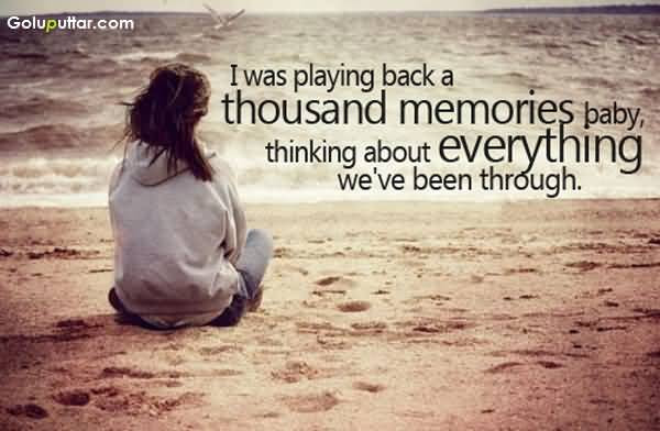 Great Thinking Quote Sometime I Think About Old Memories
