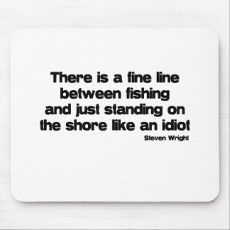Funny Fishing Quotes Mouse Mats, Funny Fishing Quotes
