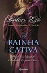 A Rainha Cativa (Thornleigh, #3)