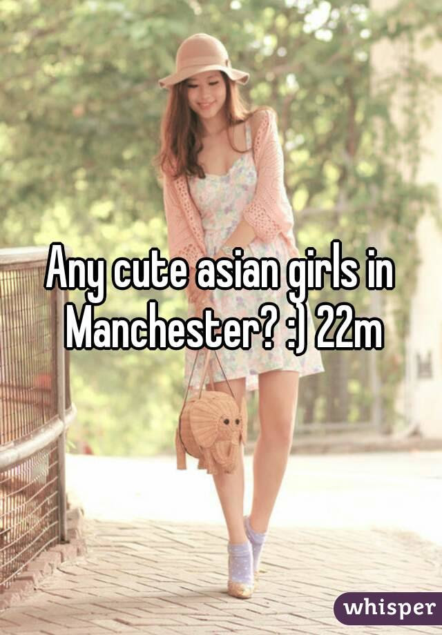Any cute asian girls in Manchester? :) 22m
