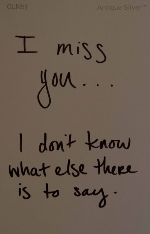 I Miss You I Dont Know What Else There Is To Say
