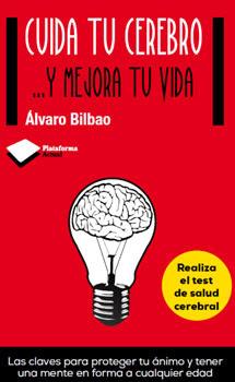 Portada del nuevo libro de Álvaro Bilbao sobre el cuidado del cerebro.   Plataforma Editorial