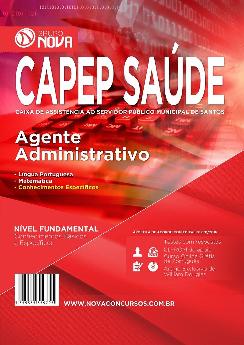 Apostila CAPEP SAÚDE 2016 - Agente Administrativo