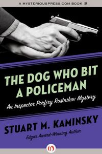 The Dog Who Bit a Policeman by Stuart M. Kaminsky