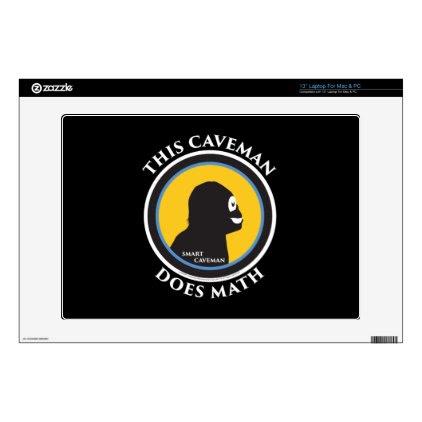 """13"""" Laptop Mac/PC Skin Smart Caveman Does Math Skin For 13"""" Laptop"""