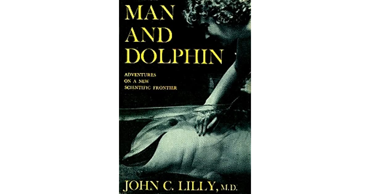Man And Dolphin By John C Lilly Reviews Discussion