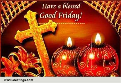 Warm Wishes On Good Friday! Free Good Friday eCards