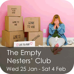 The Empty Nesters' Club Wednesday 25 January - Saturday 4 February