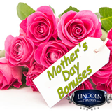 This Mothers Day at Lincoln Casino Bonus and Double Comps on Keno and Progressive Slots
