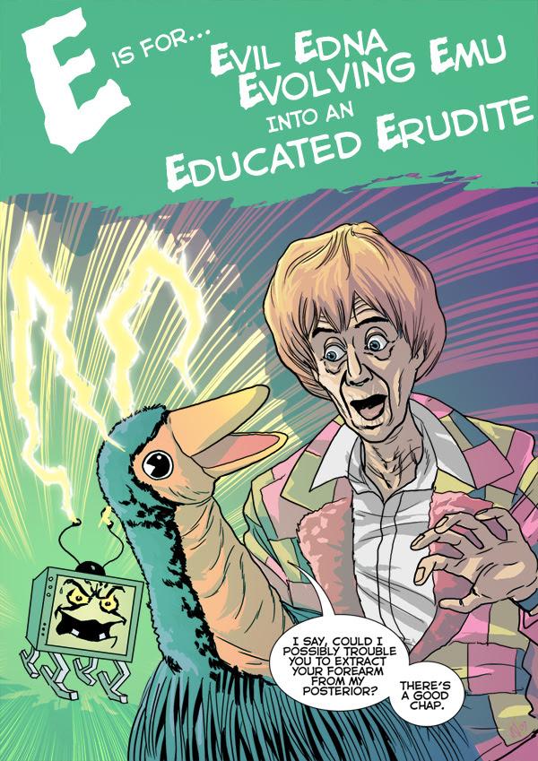 E is for... Evil Edna Evolving Emu into an Educated Erudite