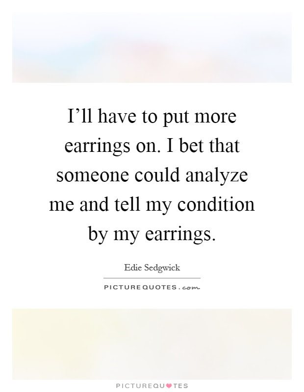 Earrings Quotes  Earrings Sayings  Earrings Picture Quotes