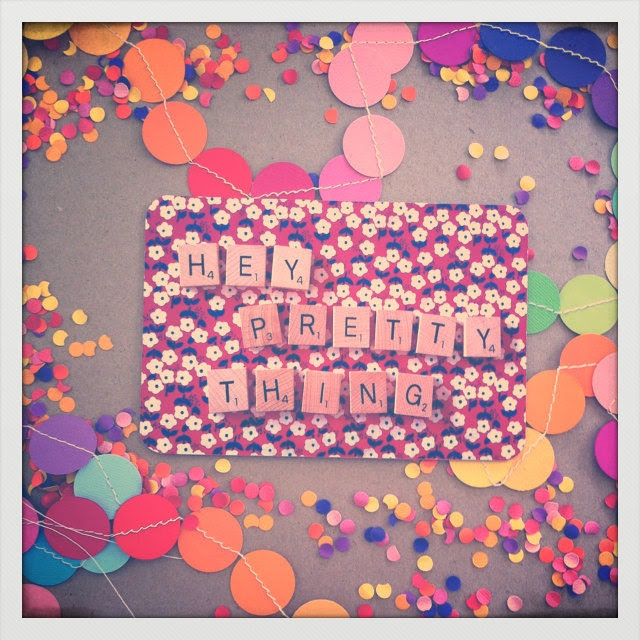 """Lovely """"Hey Pretty Thing"""" - Postcard - Heavy Cardstock - Pretty Fabric/Scrabble Letter Design"""