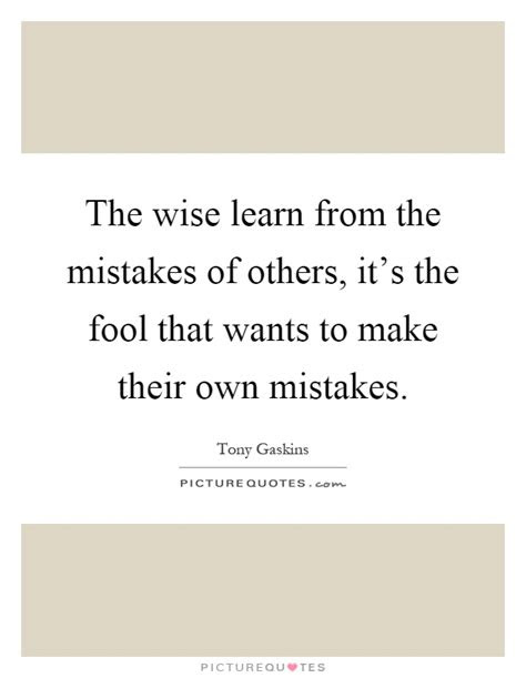 Wise Learn From Others Mistakes Quotes