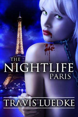 The Nightlife: Paris (The Nightlife Series) by Travis Luedke