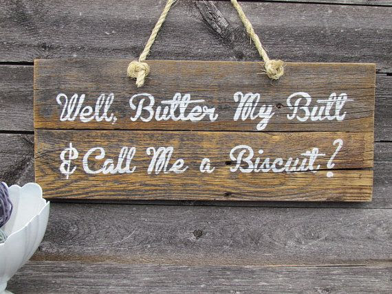 Kitchen Old    signs My   Sign  wooden Butter  Southern  rustic with sayings Rustic  Butt Wood  Quotes