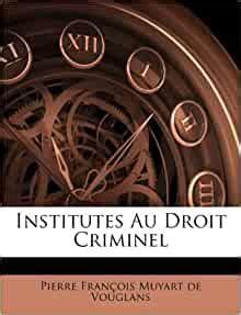 institutes au droit criminel french edition pierre