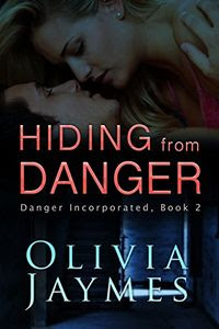 Hiding From Danger by Olivia Jaymes
