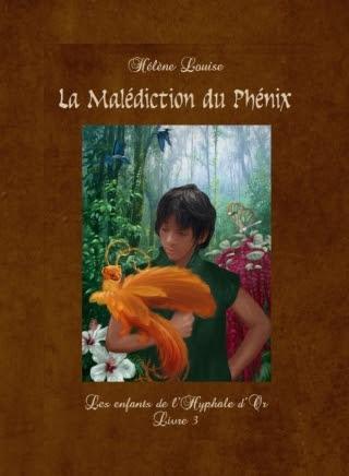 Couverture Les enfants de l'Hyphale d'or, tome 3 : La malédiction du phénix
