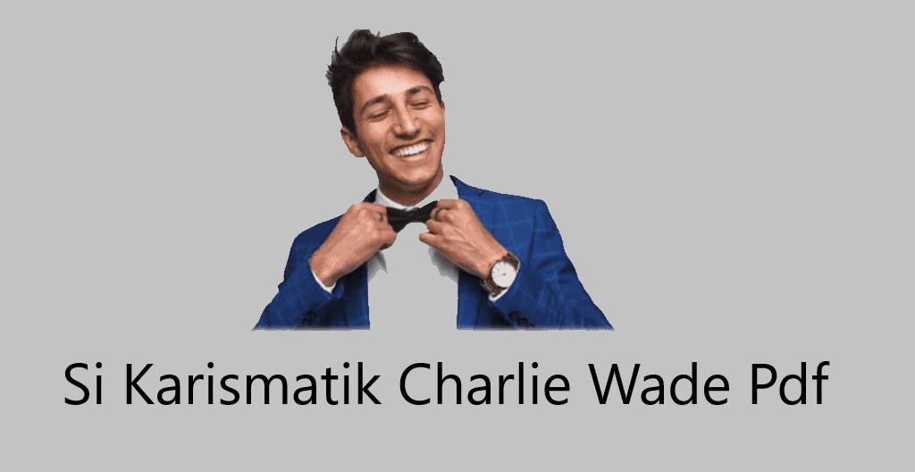 Download Pdf Indo Tuan Wade : Charlie Wade Yang Karismatik ...