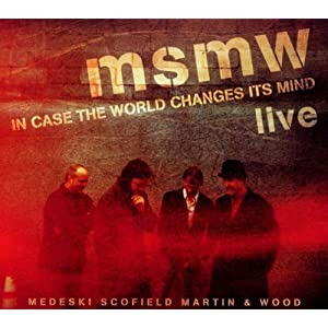 MSMW (Medeski, Schofield, Martin and Wood)  - In Case The World Changes Its Mind cover