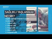 Sağlıklı Yaşlanmanın Yolları - Anadolu Sağlık Merkezi