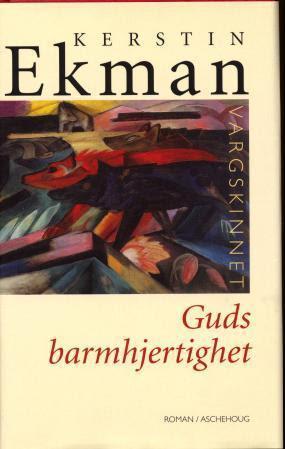 """""""Vargskinnet - Guds barmhjertighet"""" av Kerstin Ekman"""