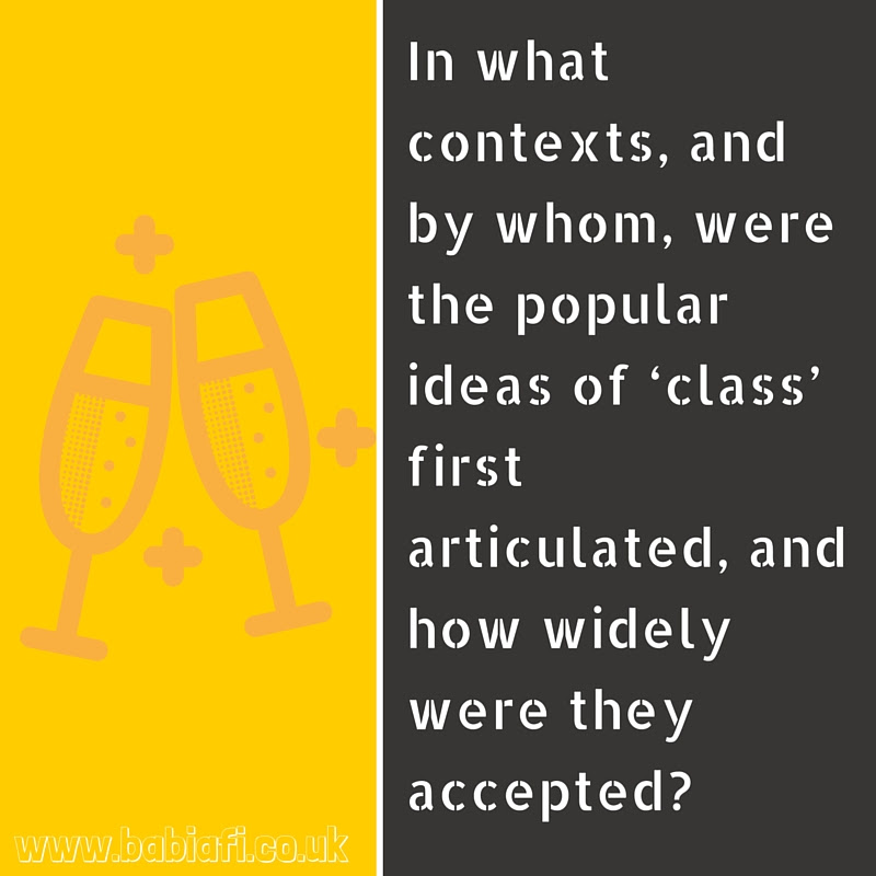 In what contexts, and by whom, were the popular ideas of 'class' first articulated, and how widely were they accepted?