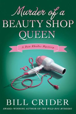 Murder of a Beauty Shop Queen: A Dan Rhodes Mystery