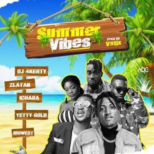 "Zlatan x Idowest x Ichaba x Yetty Gold x DJ 4Kerty – ""Summer Vibes"""