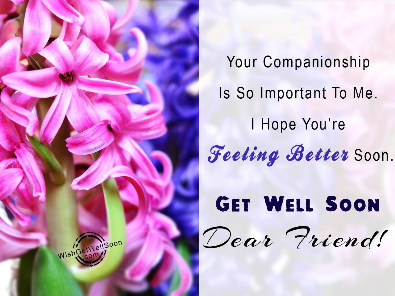I Hope Youre Feeling Better Soon Get Well Soon Dear Friend