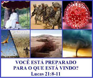 VOCÊ ESTÁ PREPARADO PARA O QUE ESTÁ VINDO? – Lucas 21:8-11