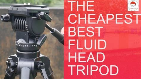 Best cheap tripod for DSLR with fluid head for videography