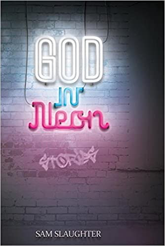 http://www.amazon.com/God-Neon-Sam-Slaughter/dp/0996409939/ref=sr_1_1?s=books&ie=UTF8&qid=1462897069&sr=1-1&keywords=god+in+neon