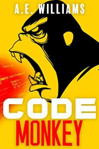 Code Monkey by A.E. Williams