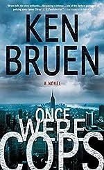 Once Were Cops by Ken Bruen