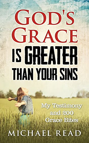 God's Grace Is Greater Than Your Sins: My Testimony and 200 Grace Bites