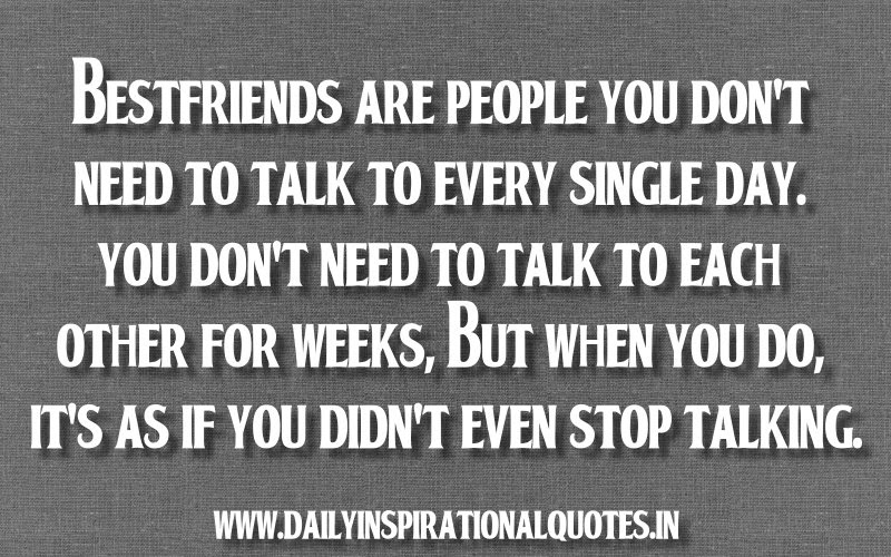 Bestfriends Are People You Dont Need To Talk To Every Single Day