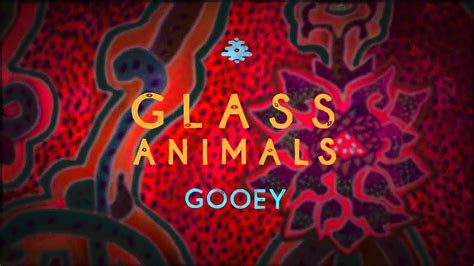 glass animals gooey official audio youtube