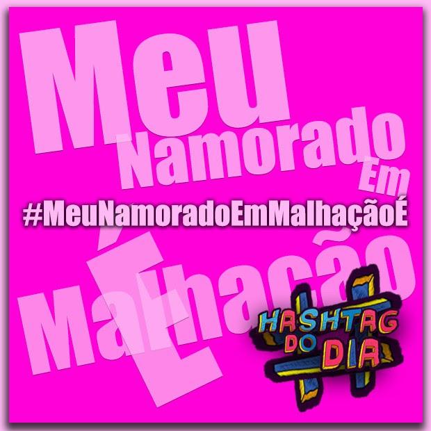 Hashtagdodia Meu Namorado Em Malhação é Zuera Malhação 2012