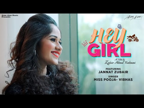 Hey Girl (Official Video) Jannat Zubair   Zubair Rahmani   Nazneen   Miss Pooja   Vibhas   Paras