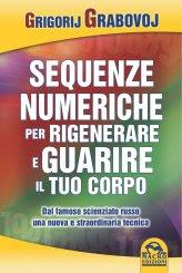 Le Sequenze Numeriche per Rigenerare e Guarire il Tuo Corpo - Vol 1 - Libro