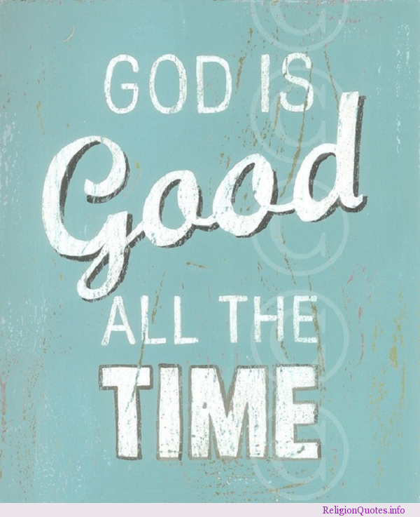 God Is Good All The Time Pictures Photos And Images For Facebook