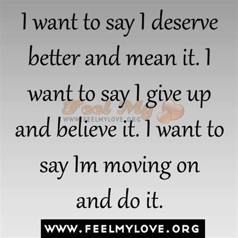 Deserving Better Quotes And Sayings