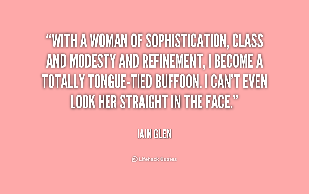 Quotes About Lady With Class 19 Quotes