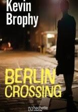 Berlin Crossing - Kevin Brophy